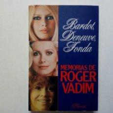 Libros de segunda mano: MEMORIAS DE ROGER VADIM (BARDOT, DENEUVE, FONDA) (PLANETA, 1986). Lote 194184473