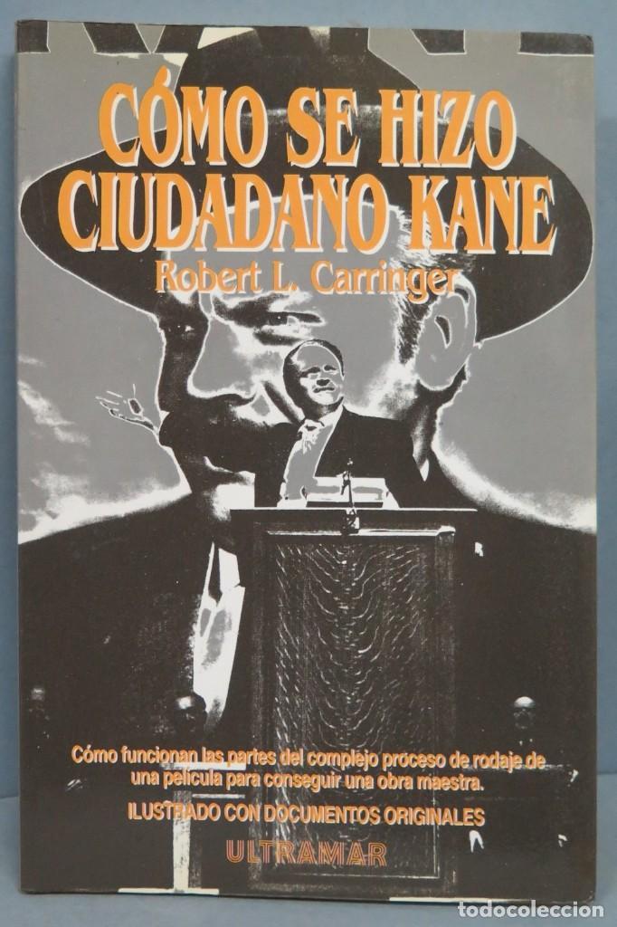 COMO SE HIZO CIUDADANO KANE. ROBERT L. CARRINGER (Libros de Segunda Mano - Bellas artes, ocio y coleccionismo - Cine)