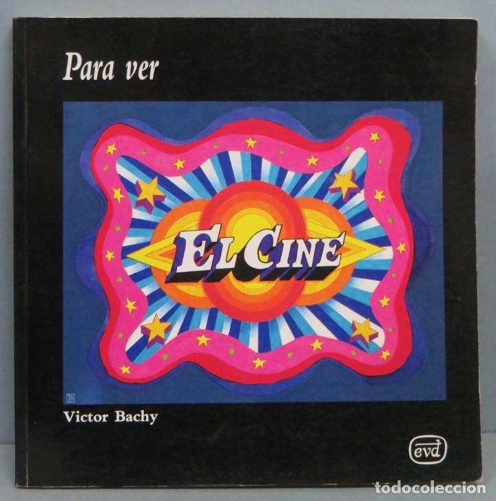 PARA VER EL CINE. VICTOR BACHY (Libros de Segunda Mano - Bellas artes, ocio y coleccionismo - Cine)