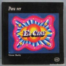 Libros de segunda mano: PARA VER EL CINE. VICTOR BACHY. Lote 194223043