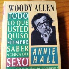 Libros de segunda mano: WOODY ALLEN- GUION LITERARIO DE: ANNIE HALL, MANHATTAN, TODO LO QUE USTED QUISO SIEMPRE SABER ACERCA. Lote 194297960