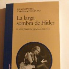 Libros de segunda mano: LA LARGA SOMBRA DE HITLER . EL CINE NAZI EN ESPAÑA 1933 1945 .. Lote 194346256