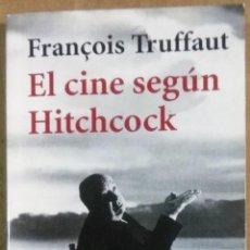 Libros de segunda mano: FRANÇOIS TRUFFAUT, EL CINE SEGÚN HITCHCOCK, ALIANZA EDITORIAL, MADRID, 1998. Lote 194361387