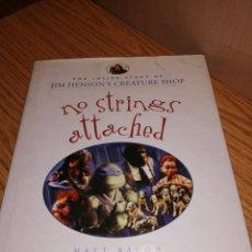Libros de segunda mano: NO STRINGS ATTACHED: THE JIM HENSON COMPANY. Lote 194523592