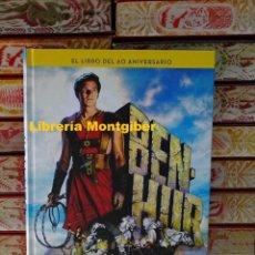 Libros de segunda mano: BEN-HUR . EL LIBRO DEL 60 ANIVERSARIO . ÁLVAREZ, JUAN LUIS / FIDALGO, MIGUEL ÁNGEL / MATELLANO, VÍC. Lote 194549677