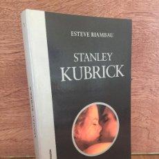 Libros de segunda mano: STANLEY KUBRICK - ESTEVE RIAMBAU - CATEDRA - COMO NUEVO. Lote 194564617