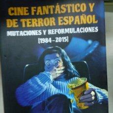 Libros de segunda mano: CINE FANTÁSTICO Y DE TERROR ESPAÑOL 1984-2015 - HIGUERAS, RUBÉN. Lote 194579466