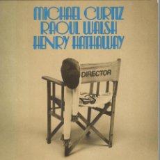 Libros de segunda mano: MICHEL CURTIZ. ROUAL WALSH. HENRY HATHAWAY . Lote 194608785