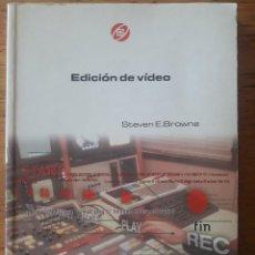 Libros de segunda mano: EDICIÓN EN VÍDEO / STEVEN E. BROWNE / EDITORIAL IORTV ISNTITUTO OFICIAL DE RADIO Y TELEVISIÓN 2003. Lote 194661205