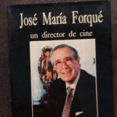Libros de segunda mano: PASCUAL CEBOLLADA: JOSÉ MARÍA FORQUÉ, UN DIRECTOR DE CINE. Lote 194715007