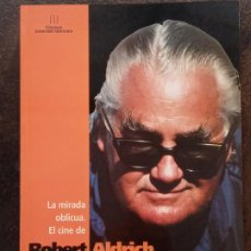 Libros de segunda mano: VV.AA.:LA MIRADA OBLICUA. EL CINE DE ROBERT ALDRICH. Lote 194715293