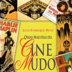 Libros de segunda mano: OBRAS MAESTRAS DEL CINE MUDO - LUIS ENRIQUE RUIZ - 1997 - ED. MENSAJERO. Lote 194735058