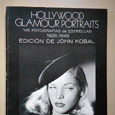 Libros de segunda mano: HOLLYWOOD GLAMOUR PORTRAITS. 145 FOTOGRAFÍAS DE ESTRELLAS 1926 – 1949. JOHN KOBAL. Lote 194742037