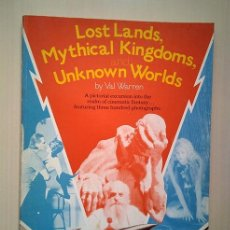 Libros de segunda mano: LOST LANDS, MYTHICAL KINGDOMS, AND UNKNOWN WORLDS. VAL WARREN. 1979. Lote 194742156