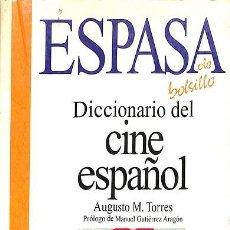 Libros de segunda mano: DICCIONARIO DEL CINE ESPAÑOL - DE BOLSILLO - AUGUSTO M. TORRES - ESPASA CALPE. Lote 194792627