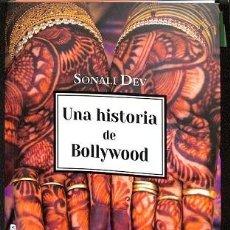 Libros de segunda mano: UNA HISTORIA DE BOLLYWOOD - SONALY DEV - LIBROS DE SEDA - NÚMERO ÚNICO. Lote 194857378