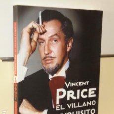 Libros de segunda mano: VINCENT PRICE EL VILLANO EXQUISITO - T&B EDITORES OFERTA. Lote 194860672