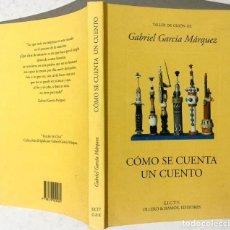 Libros de segunda mano: TALLER DE GUIÓN DE GABRIEL GARCÍA MÁRQUEZ. CÓMO SE CUENTA UN CUENTO. Lote 194901321