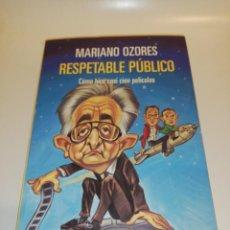 Libros de segunda mano: MARIANO OZORES, RESPETABLE PÚBLICO, COMO HICE CASI CIEN PELÍCULAS . Lote 194905361