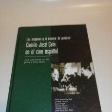 Libros de segunda mano: LAS IMAGENES Y EL INVENTOR DE PALABRAS, CAMILO JOSÉ CELA EN EL CINE ESPAÑOL, J. L. CASTRO DE PAZ... . Lote 194905528