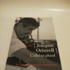 Libros de segunda mano: CASIMIRO TORREIRO, JOAQUÍN ORISTRELL, L'OFICI EN PLURAL, EN CATALÁN, CASTELLANO Y INGLÉS, VER FOTOS. Lote 194905742