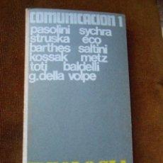 Libros de segunda mano: COMUNICACIÓN 1; IDEOLOGÍA Y LENGUAJE CINEMATOGRÁFICO. PASOLINI, SYCHRA, STRUSKA, ECO, BARTHES, SALTI. Lote 194908047