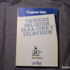 Libros de segunda mano: TÉCNICAS DEL GUIÓN PARA CINE Y TELEVISIÓN. EUGENE VALE. Lote 194917391