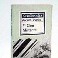 Libros de segunda mano: EL CINE MILITANTE LINARES, ANDRÉS. Lote 194931276