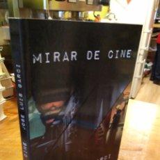 Libros de segunda mano: MIRAR DE CINE. JOSE LUIS GARCI. Lote 194932401