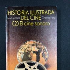 Libros de segunda mano: HISTORIA ILUSTRADA DEL CINE 2 - RENE JEANNE Y CHARLES FORD - Nº511 ALIANZA EDITORIAL 7ª EDICION 1995. Lote 194933153