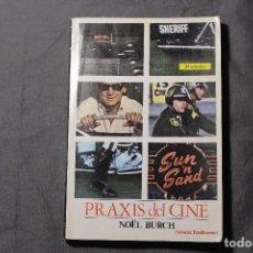 Libros de segunda mano: PRAXIS DEL CINE. NOËL BURCH. Lote 194940577