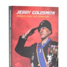 Libros de segunda mano: JERRY GOLDSMITH: MÚSICA PARA UN CAMALEÓN - AGUILERA, CHRISTIAN. Lote 194947917