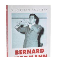Libros de segunda mano: BERNARD HERRMANN. CUMBRES BORRASCOSAS - AGUILERA, CHRISTIAN. Lote 194948051