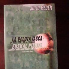 Libros de segunda mano: LA PELOTA VASCA - JULIO MEDEM. Lote 195013010