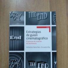 Libros de segunda mano: ESTRATEGIAS DE GUIÓN CINEMATOGRÁFICO. ANTONIO SÁNCHEZ- ESCALONILLA.. Lote 195013585