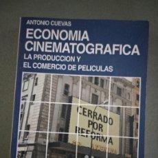 Libros de segunda mano: ANTONIO CUEVAS - ECONOMÍA CINEMATOGRÁFICA. Lote 195043046