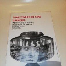 Libros de segunda mano: DIRECTORAS DE CINE ESPAÑOL AYER ,HOY Y MAÑANA , MOSTRANDO TALENTOS - T NUÑEZ DOMINGUE. Lote 195058512
