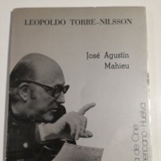 Libros de segunda mano: LEOPOLDO TORRES NIELSSON JOSÉ AGUSTÍN MAHIEU. Lote 195085713