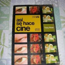 Libros de segunda mano: ASI SE HACE CINE , TONY ROSE. Lote 195116388