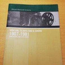 Libros de segunda mano: MONTUIRI, 75 ANYS AMB EL CINEMA. 1907 - 1981. EVOCACIONS D'UN ESPECTADOR (MIQUEL MARTORELL). Lote 195147203
