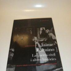 Libros de segunda mano: ESTEVE RIAMBAU , JAIME CAMINO , LA GUERRA CIVIL I ALTRES HISTORIES, CATALA, CASTELLANO INGLES. Lote 195155226