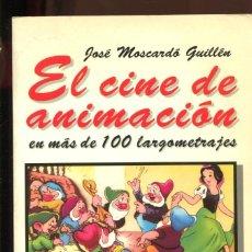 Libros de segunda mano: J. MOSCARDÓ. EL CINE DE ANIMACIÓN EN MÁS DE 100 LARGOMETRAJES.. ED. ALIANZA 1997. Lote 195161338