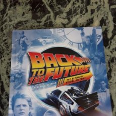 Libros de segunda mano: BACK TO THE FUTURE, THE ULTIMATE VISUAL HISTORY. EN INGLES. REGRESO AL FUTURO. MUY ILUSTRADO.. Lote 195194083