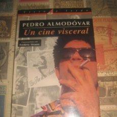 Libros de segunda mano: PEDRO ALMODOVAR UN CINE VISCERAL / CONVERSACIONES CON FREDERIC STRAUSS. Lote 195234715