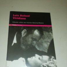 Libros de segunda mano: LUIS BUÑUEL , VIRIDIANA. Lote 195247653