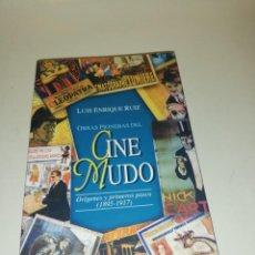 Libros de segunda mano: LUIS ENRIQUE RUIZ , CINE MUDO 1895 - 1917. Lote 195247863
