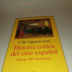 Libros de segunda mano: J.M. CAPARROS LERA , HISTORIA CRITICA DEL CINE ESPAÑOL DESDE 1897 HASTA HOY. Lote 195247890
