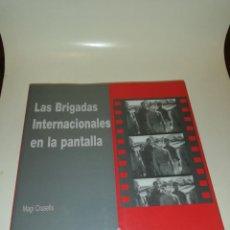 Libros de segunda mano: LAS BRIGADAS INTERNACIONALES EN LA PANTALLA , MAGÍ CRUSELLS. Lote 195247901