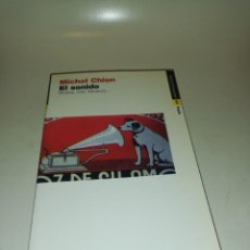 Libros de segunda mano: MICHEL CHION , EL SONIDO , MUSICA,CINE,LITERATURA. Lote 195247923