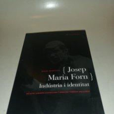 Libros de segunda mano: ÀNGEL QUINTANA , JOSEP MARIA FORN , INDUSTRIA I IDENTITAT, TEXTOS CATALA, CASTELLANO,INGLES. Lote 195247947